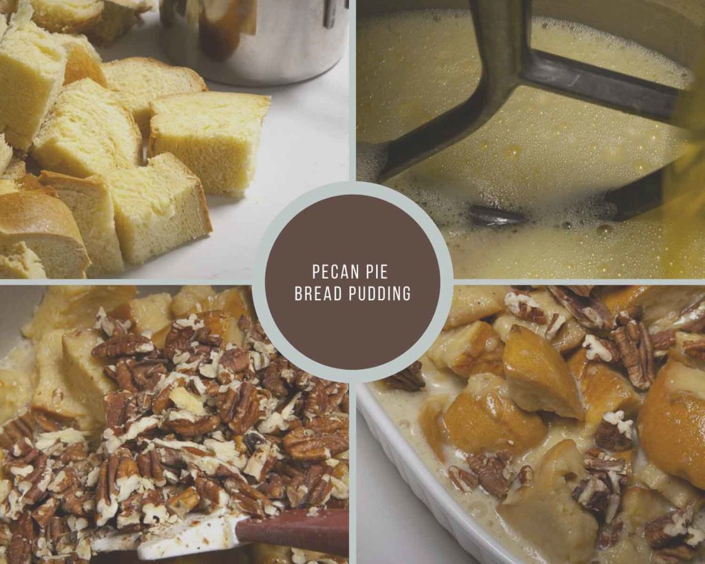 Process Collage To Make Pecan Pie Bread Pudding